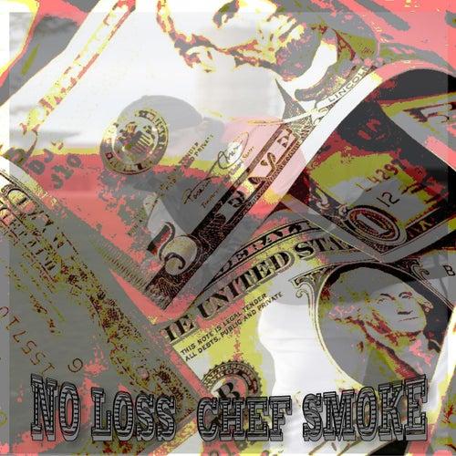 No Lo$$ by Chef Smoke