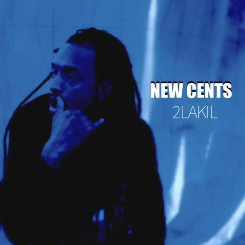 New Cents by 2 La Kil