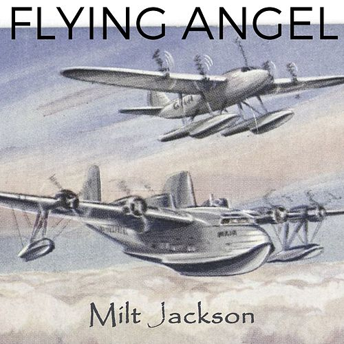 Flying Angel by Milt Jackson