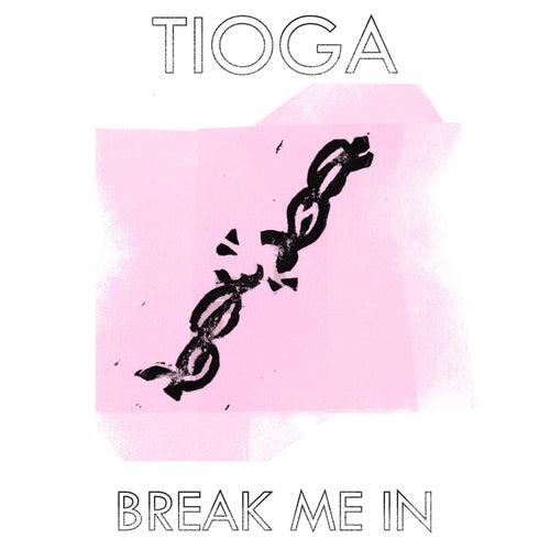 Break Me In by Tioga