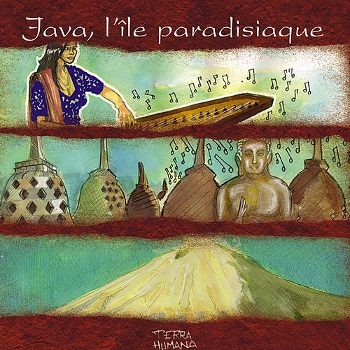 Terra Humana: Java, l'île paradisiaque by Jaya Satria