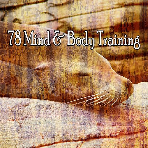 78 Mind & Body Training von Best Relaxing SPA Music