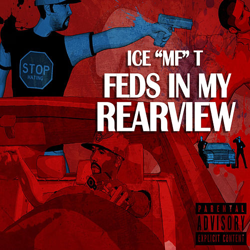 Feds in My Rearview von Ice-T