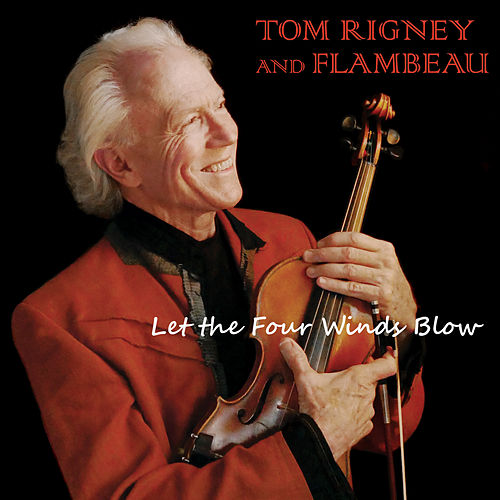 Let the Four Winds Blow by Tom Rigney
