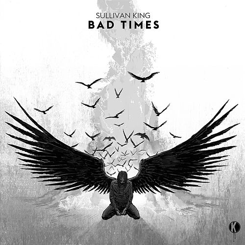 Bad Times by Sullivan King