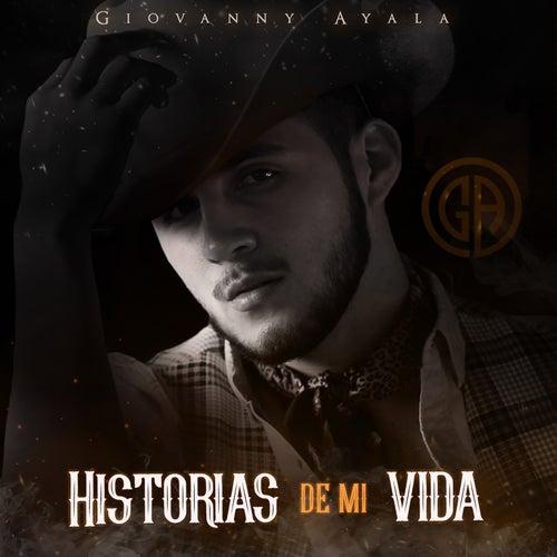 Historias de Mi Vida de Giovanny Ayala