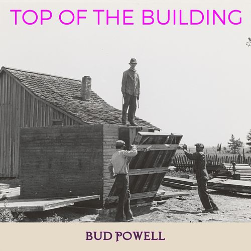 Top of the Building von Bud Powell