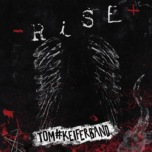 Rise by Tom Keifer