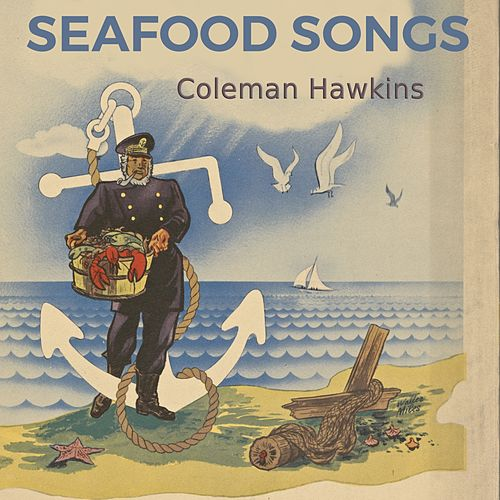 Seafood Songs by Coleman Hawkins