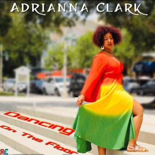 Dancing on the Floor by Adrianna Clark