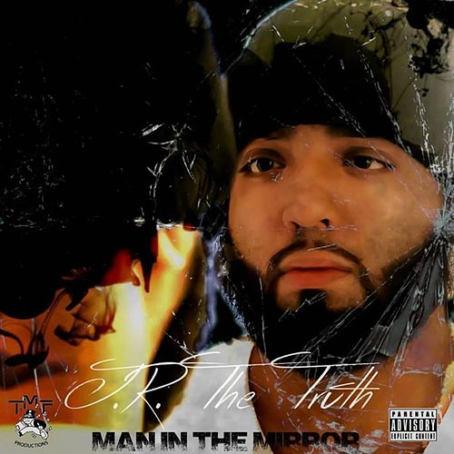 Man in the Mirror by J.R. the Truth