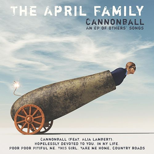 Cannonball (an EP of Others' Songs) de The April Family