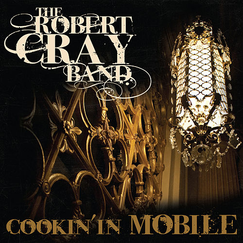 Cookin' In Mobile de Robert Cray