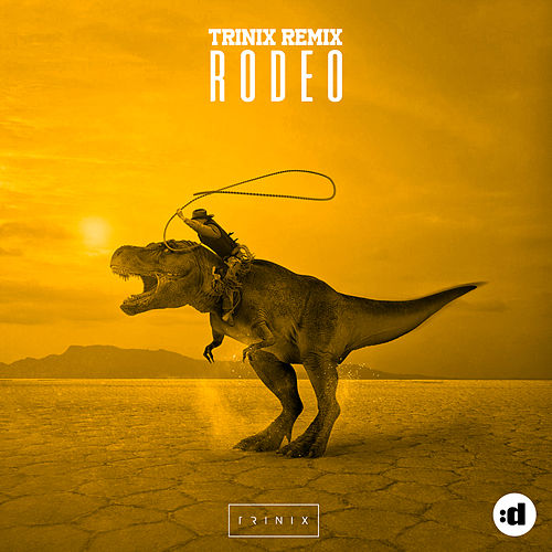 Rodeo (TRINIX Remix) by Trinix