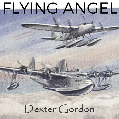 Flying Angel von Dexter Gordon