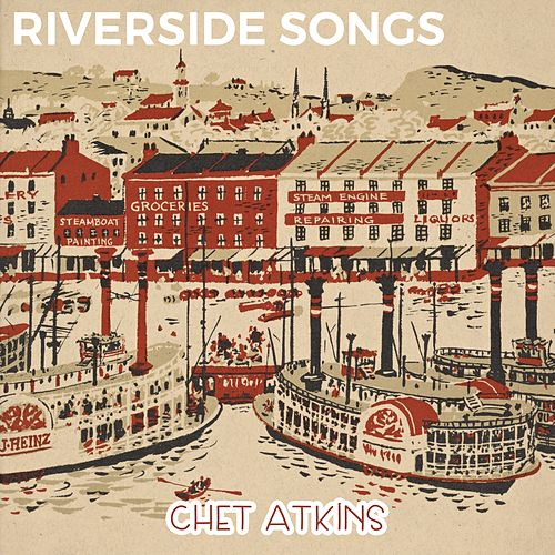 Riverside Songs de Chet Atkins