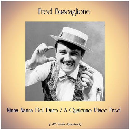 Ninna Nanna Del Duro / A Qualcuno Piace Fred (Remastered 2019) de Fred Buscaglione