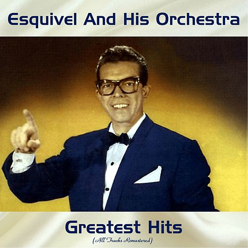 Greatest Hits (All Tracks Remastered 2019) by Esquivel