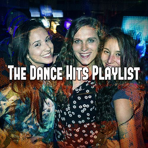 The Dance Hits Playlist by CDM Project