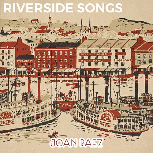 Riverside Songs by Joan Baez