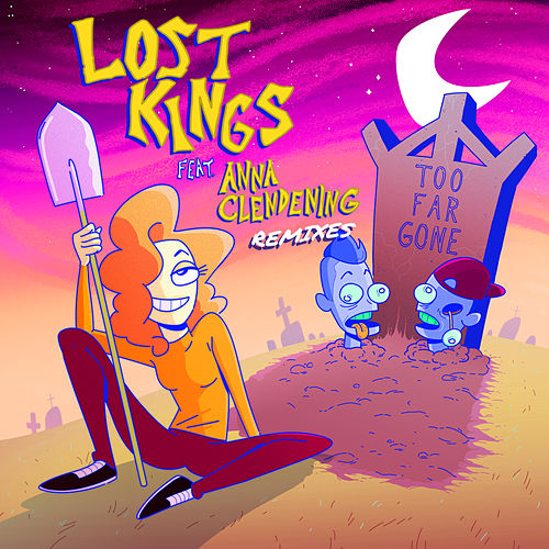 Too Far Gone (Remixes) von Lost Kings