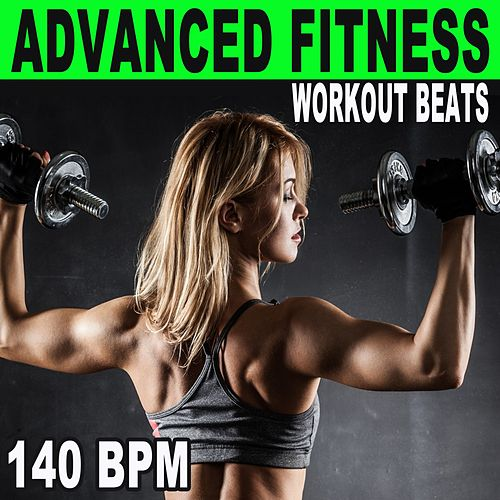 Advanced Fitness Workout Beats (140 Bpm - The Best Epic Motivation Gym Music for Your Fitness, Aerobics, Cardio, Hiit High Intensity Interval Training, Abs, Barré, Training, Exercise and Running) von Advanced Workout Beats