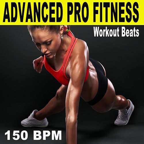 Advanced Pro Fitness Workout Beats (150 Bpm - The Best Epic Motivation Gym Music for Your Fitness, Aerobics, Cardio, Hiit High Intensity Interval Training, Abs, Crossfit, Training, Exercise and Running) de Advanced Pro Workout Beats