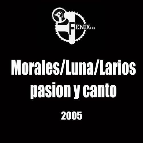 Pasion y Canto (feat. Luna & Morales) de Hector Larios
