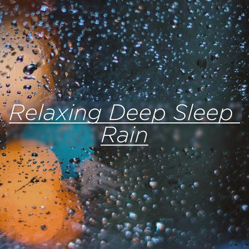 Relaxing Deep Sleep Rain by Rain Sounds