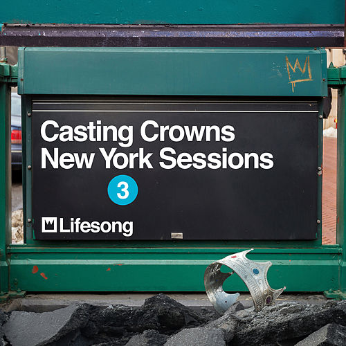 Lifesong (New York Sessions) by Casting Crowns