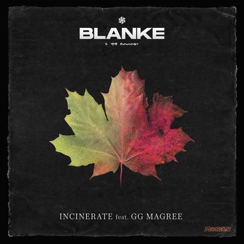 Incinerate by Blanke