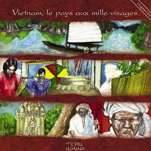 Terra Humana: Vietnam, le pays aux mille visages by Jaya Satria