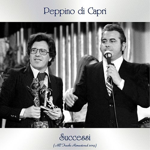 Successi (All Tracks Remastered 2019) by Peppino Di Capri