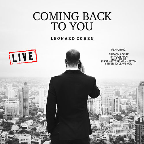 Coming Back to You (Live) by Leonard Cohen