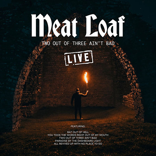 Two Out Of Three Ain't Bad (Live) by Meat Loaf