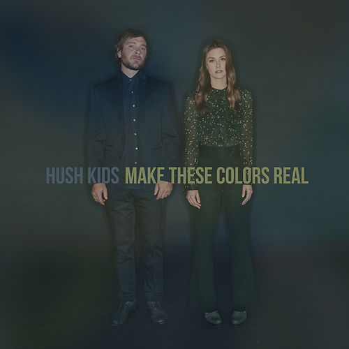 Make These Colors Real by Hush Kids