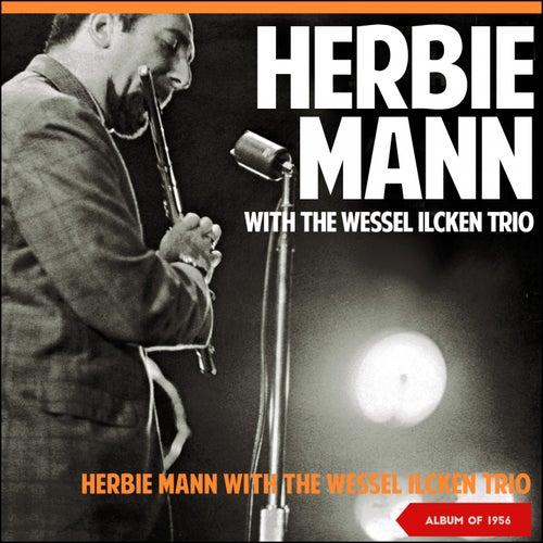 Herbie Mann with the Wessel Ilcken Trio (Album of 1956) de Herbie Mann