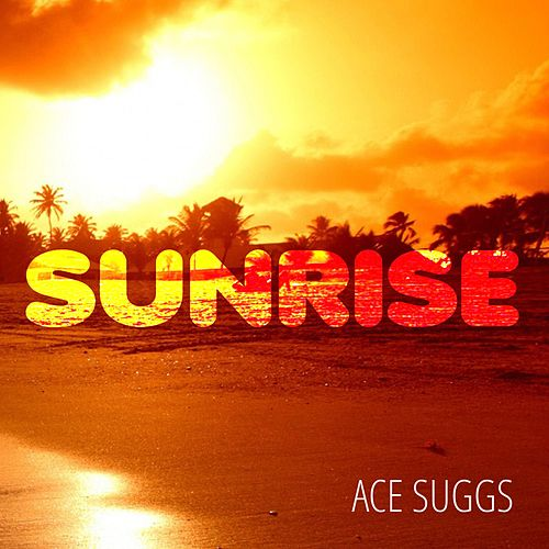 Sunrise by Ace Suggs