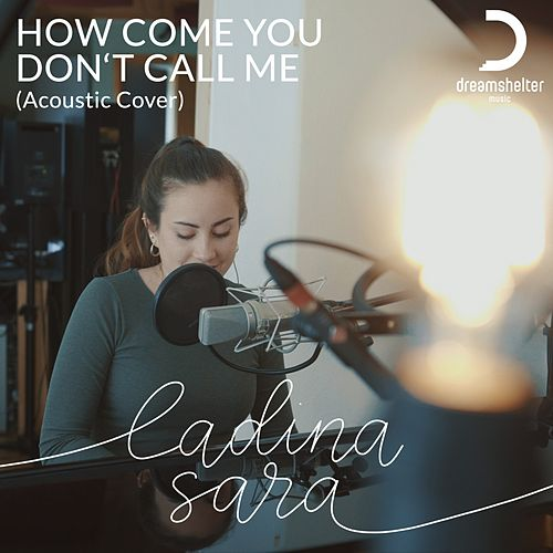 How Come You Don't Call Me (Acoustic Cover) by Ladina Sara