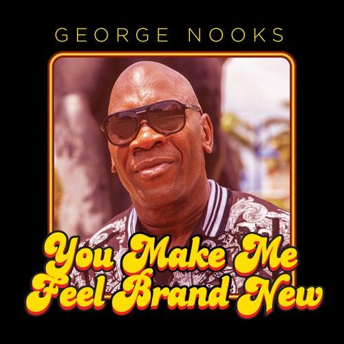 You Make Me Feel Brand New de George Nooks