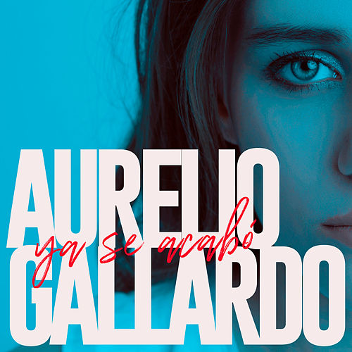Ya Se Acabó by Aurelio Gallardo