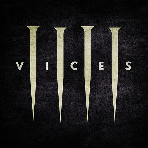 Vices by Dry Kill Logic