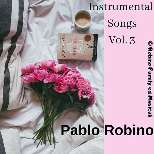 Instrumental Songs Vol. 3 di Pablo Robino