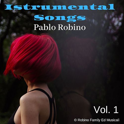 Instrumental Songs Vol. 1 di Pablo Robino