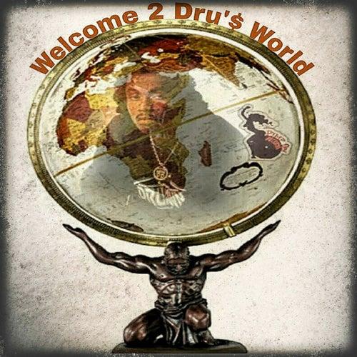 Welcome 2 Dru's  World von Dru Down