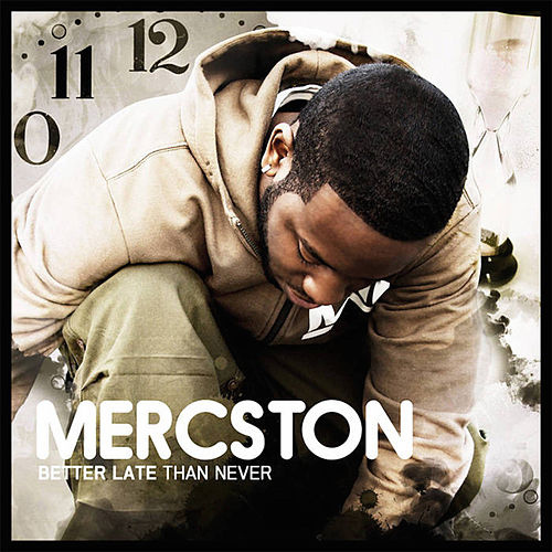 Better Late Than Never by Mercston