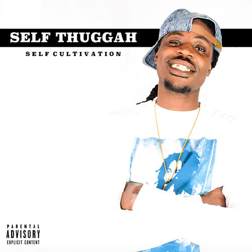Self Cultivation von Self Thuggah