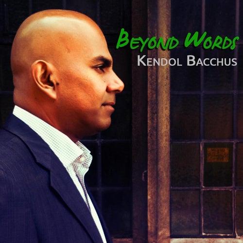 Beyond Words by Kendol Bacchus
