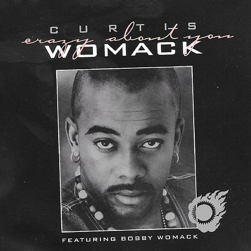Crazy About You von Curtis Womack