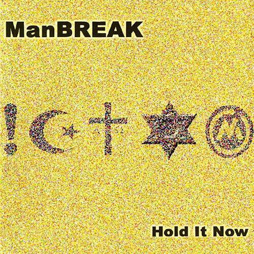 Hold It Now von Manbreak
